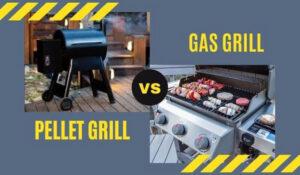 Pellet Grill Vs Gas Grill 2021: Top Full Guide